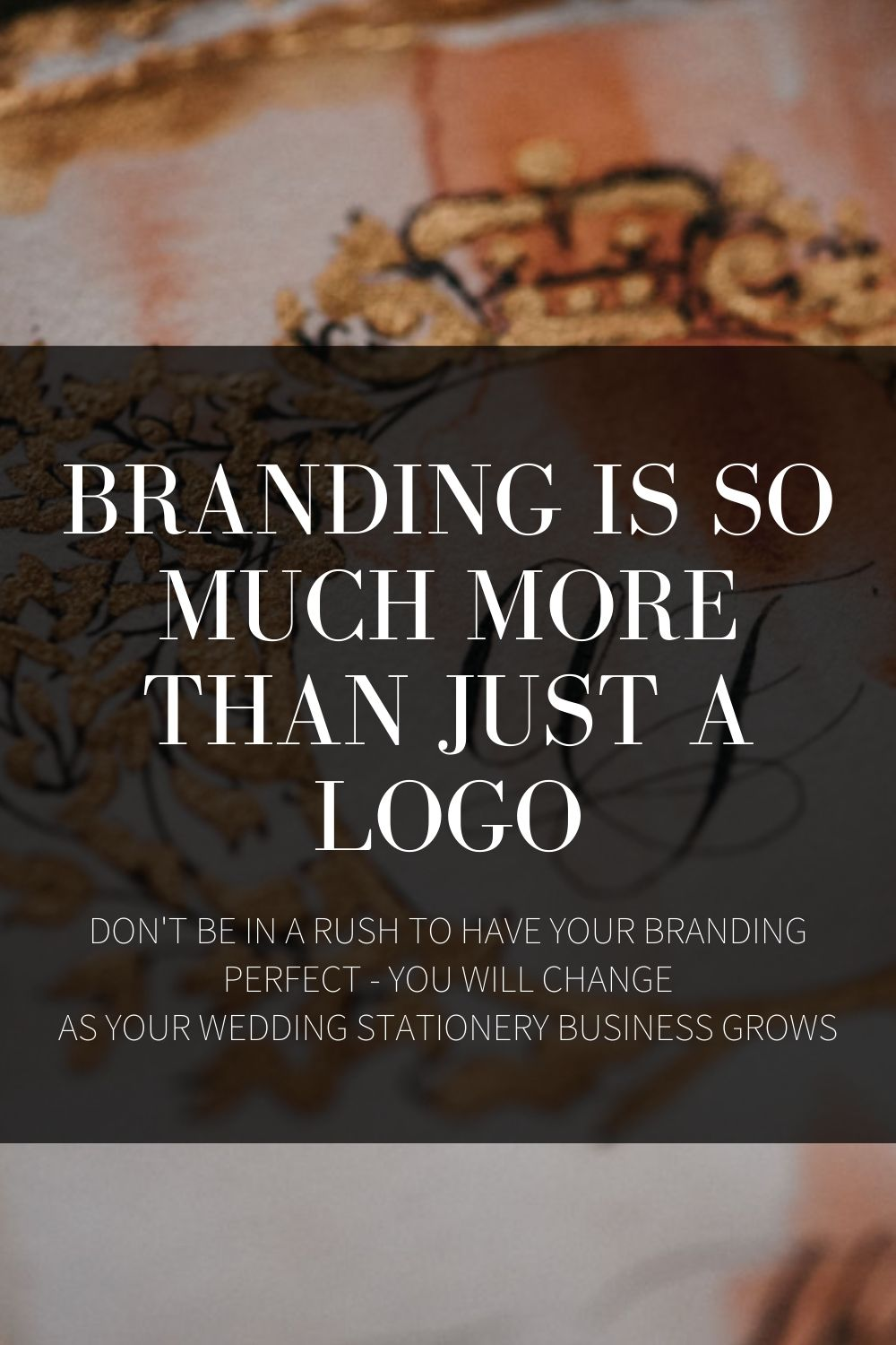 DON'T BE IN A RUSH WITH YOUR COMPANY BRANDING