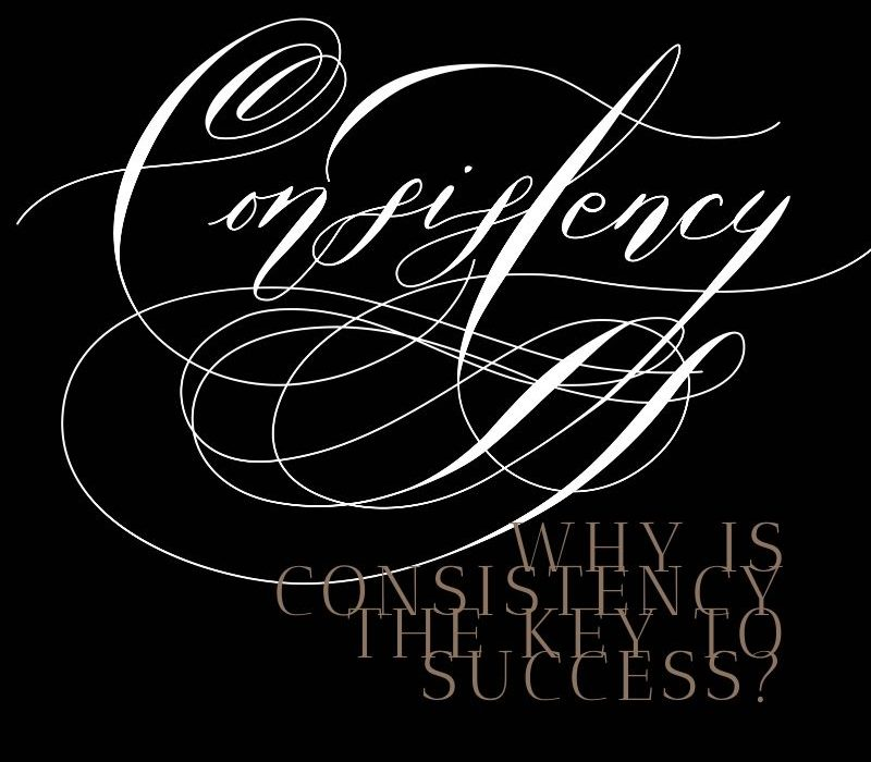 Consistency is key to a successful business